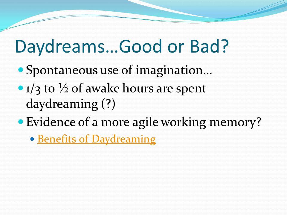 Daydreams…Good or Bad.