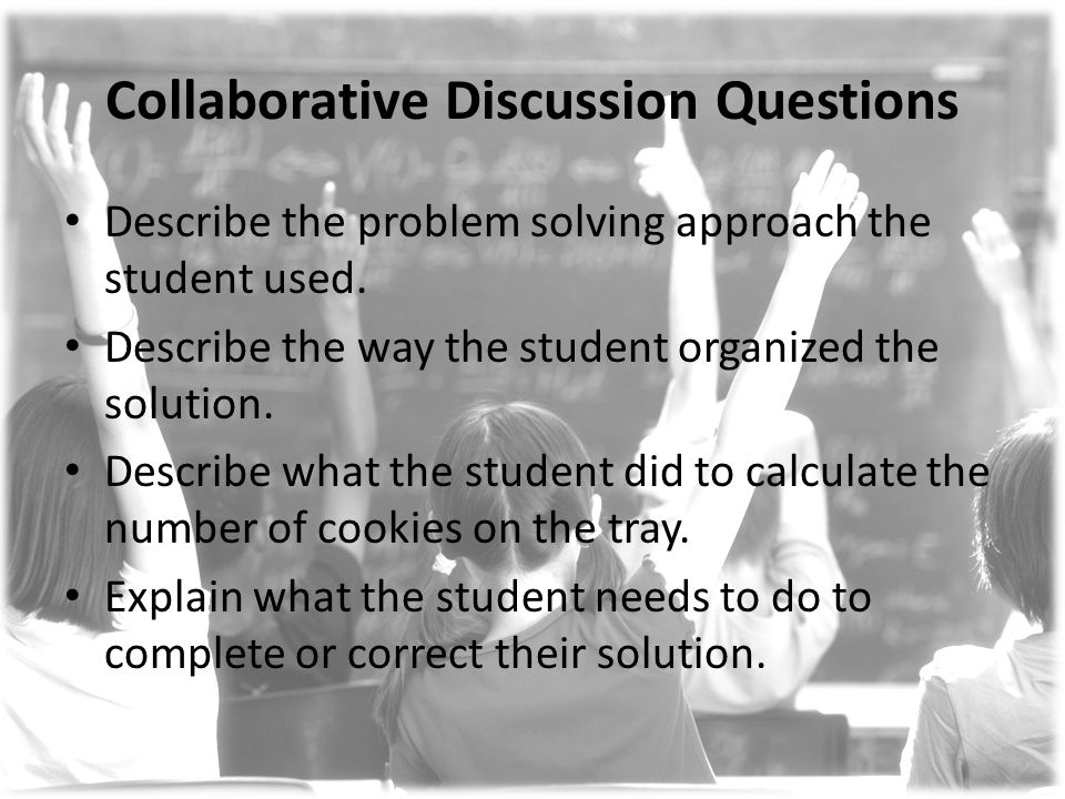 Collaborative Discussion Questions Describe the problem solving approach the student used.