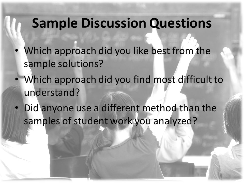 Sample Discussion Questions Which approach did you like best from the sample solutions.