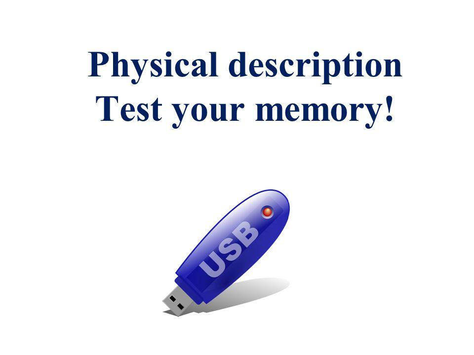 Physical description Test your memory!