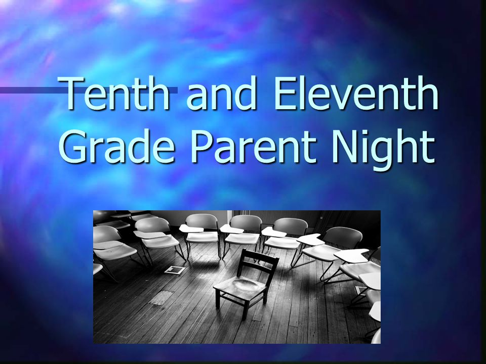 Tenth and Eleventh Grade Parent Night