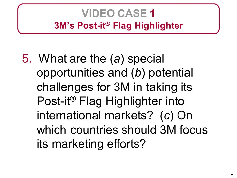 5. What are the (a) special opportunities and (b) potential challenges for 3M in taking its Post-it ® Flag Highlighter into international markets? (c)