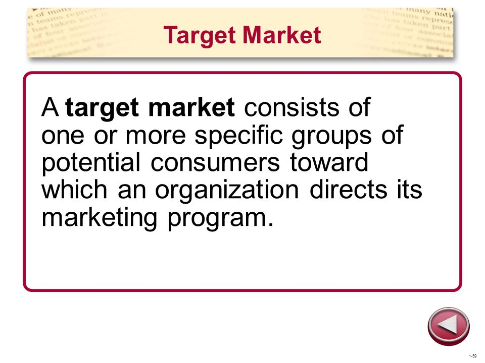 Target Market A target market consists of one or more specific groups of potential consumers toward which an organization directs its marketing progra