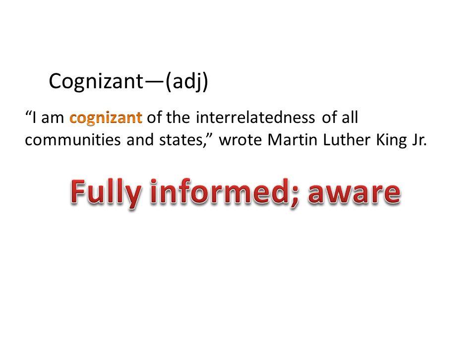 Cognizant(adj)