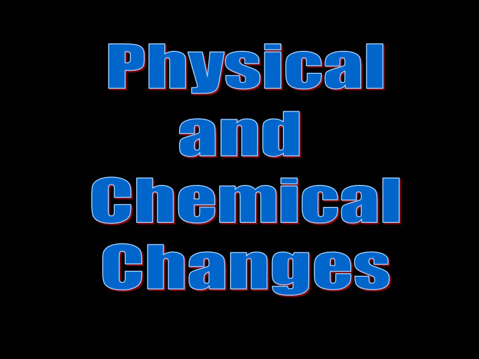 Physical and Chemical Change When a candle burns we see both physical and chemical change.