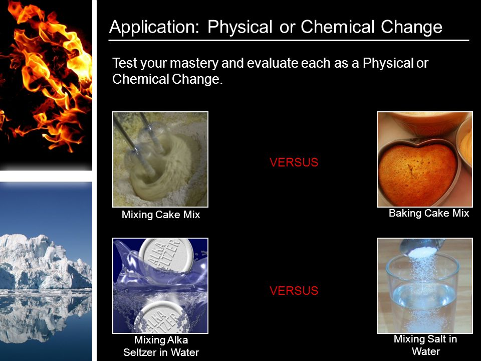 Test your mastery and evaluate each as a Physical or Chemical Change.