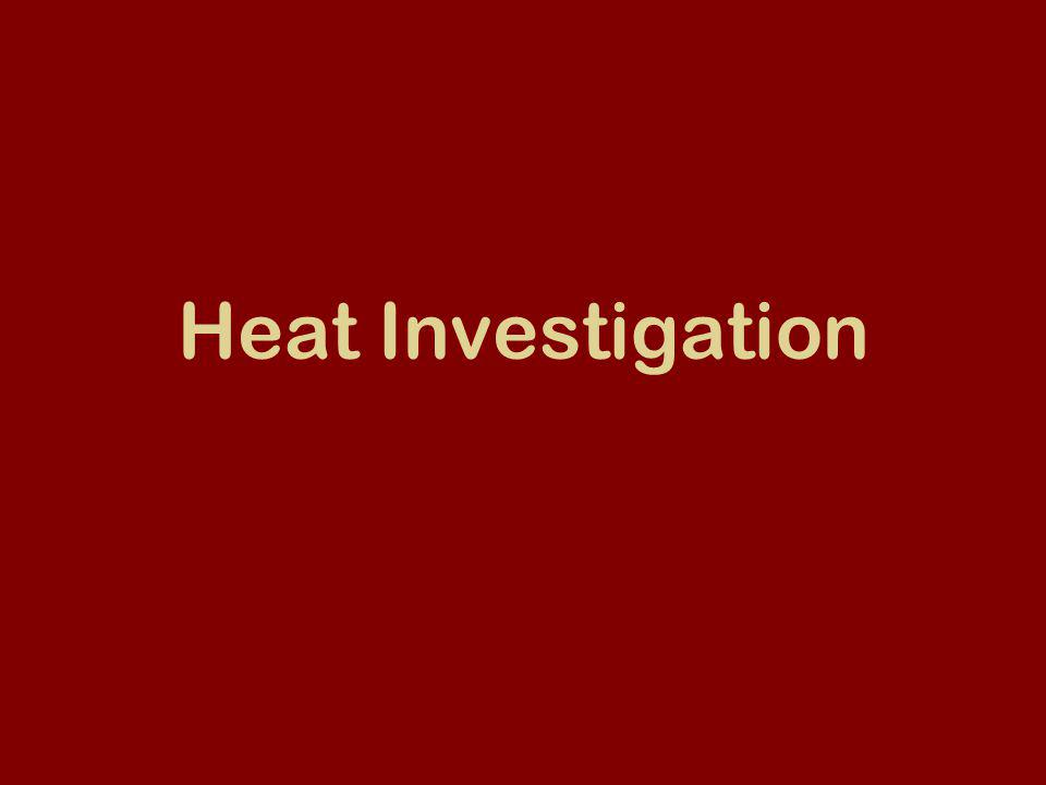 Heat Investigation