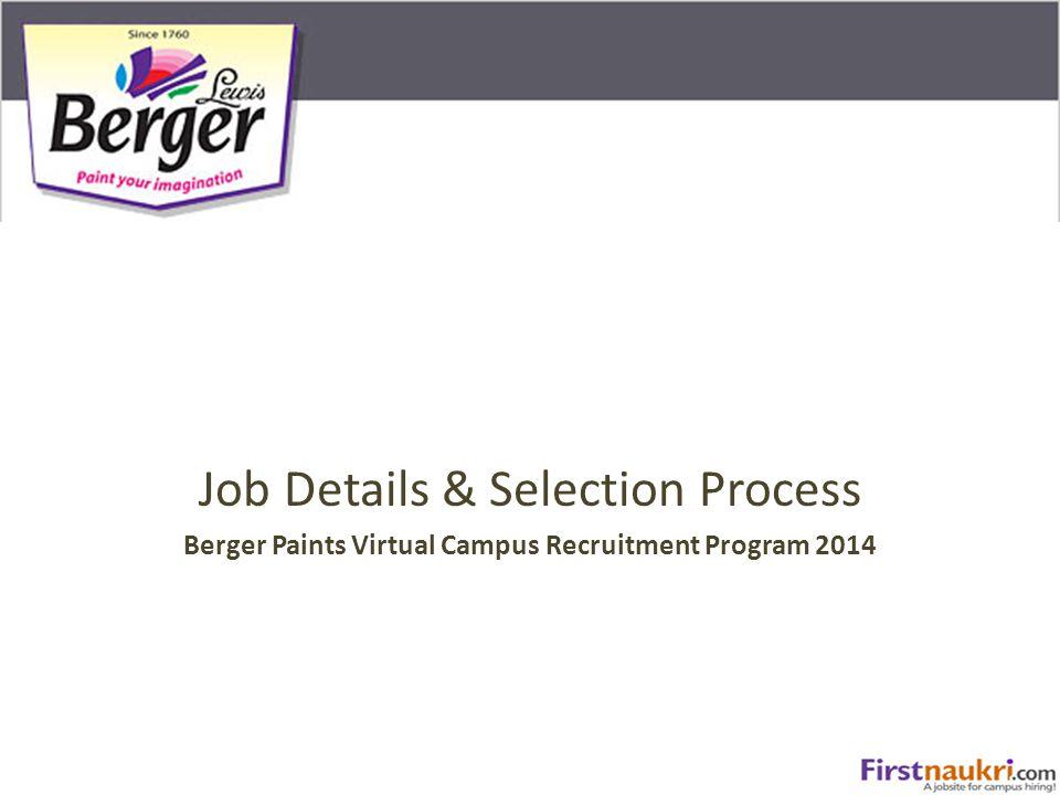 Job Details & Selection Process Berger Paints Virtual Campus Recruitment Program 2014
