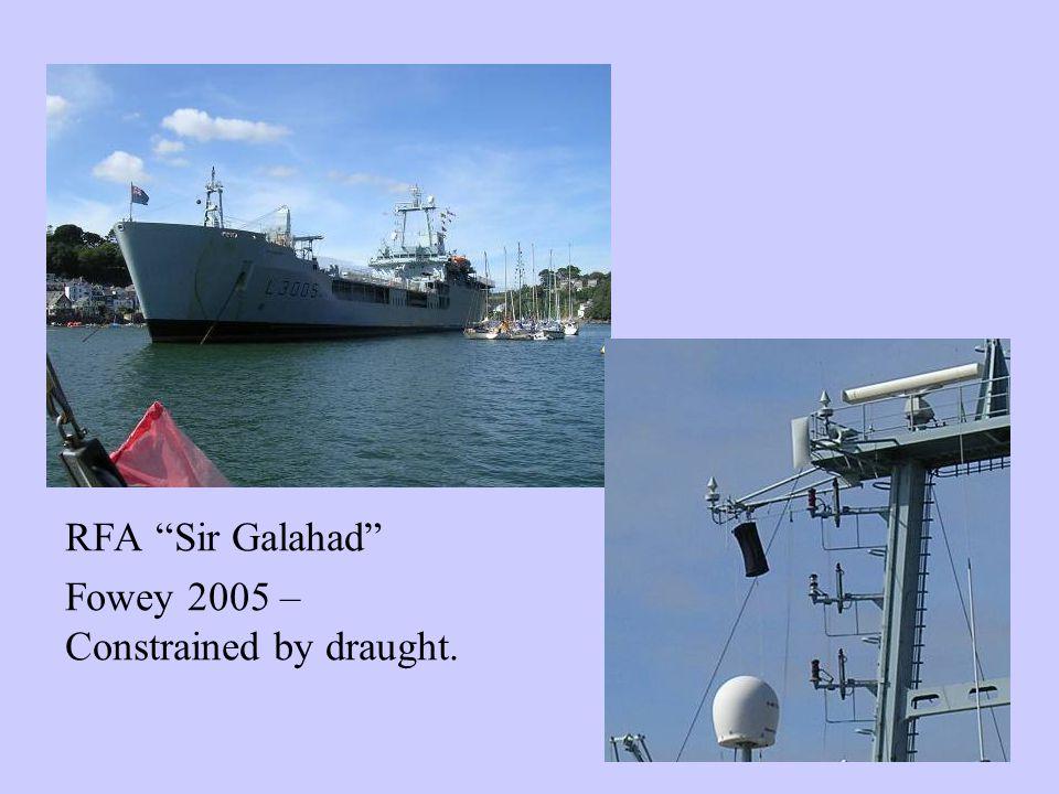 RFA Sir Galahad Fowey 2005 – Constrained by draught.