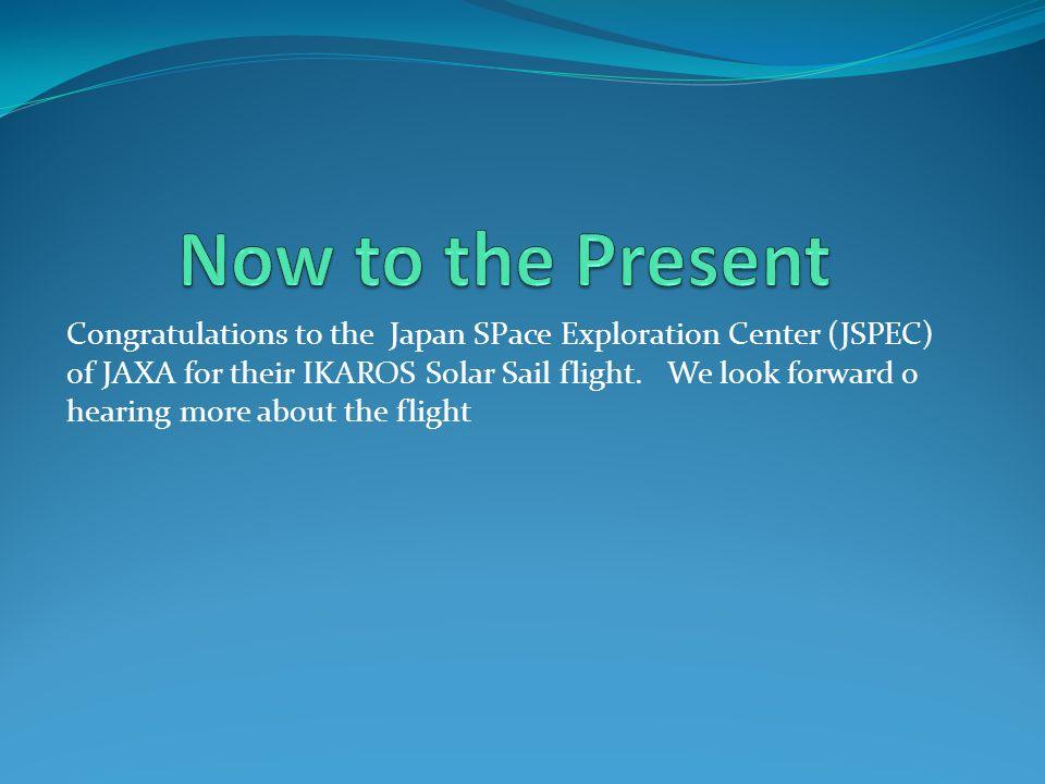 Congratulations to the Japan SPace Exploration Center (JSPEC) of JAXA for their IKAROS Solar Sail flight.