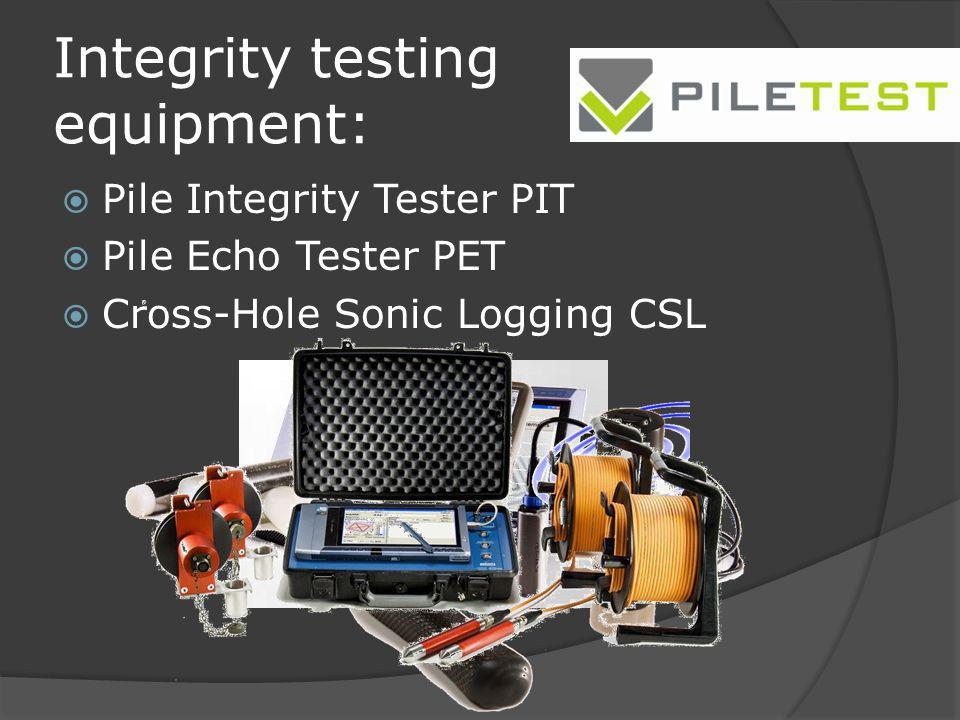 Integrity testing equipment: Pile Integrity Tester PIT Pile Echo Tester PET Cross-Hole Sonic Logging CSL