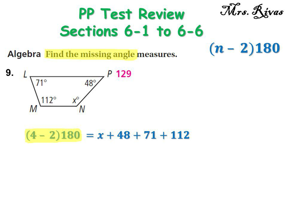 PP Test Review Sections 6-1 to 6-6 Mrs. Rivas 9.