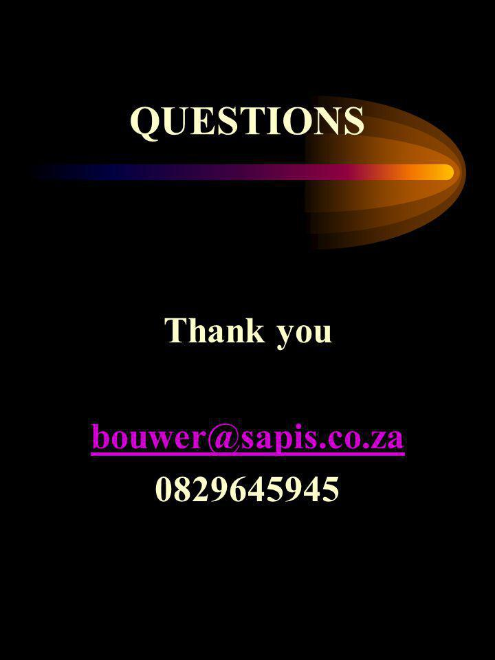QUESTIONS Thank you bouwer@sapis.co.za 0829645945
