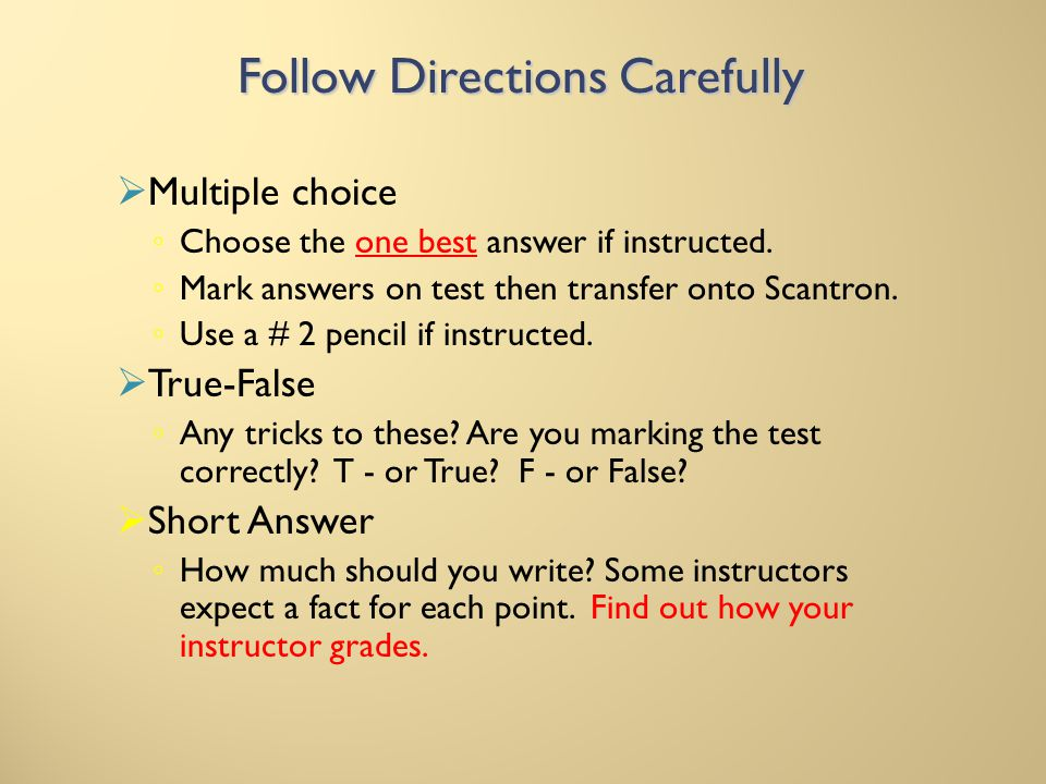 Multiple Choice Questions Some Tips Read the question Read all the choices Eliminate wrong choices X Choose the best answer Put a check mark next to any question you are not confident is correct Dont second guess
