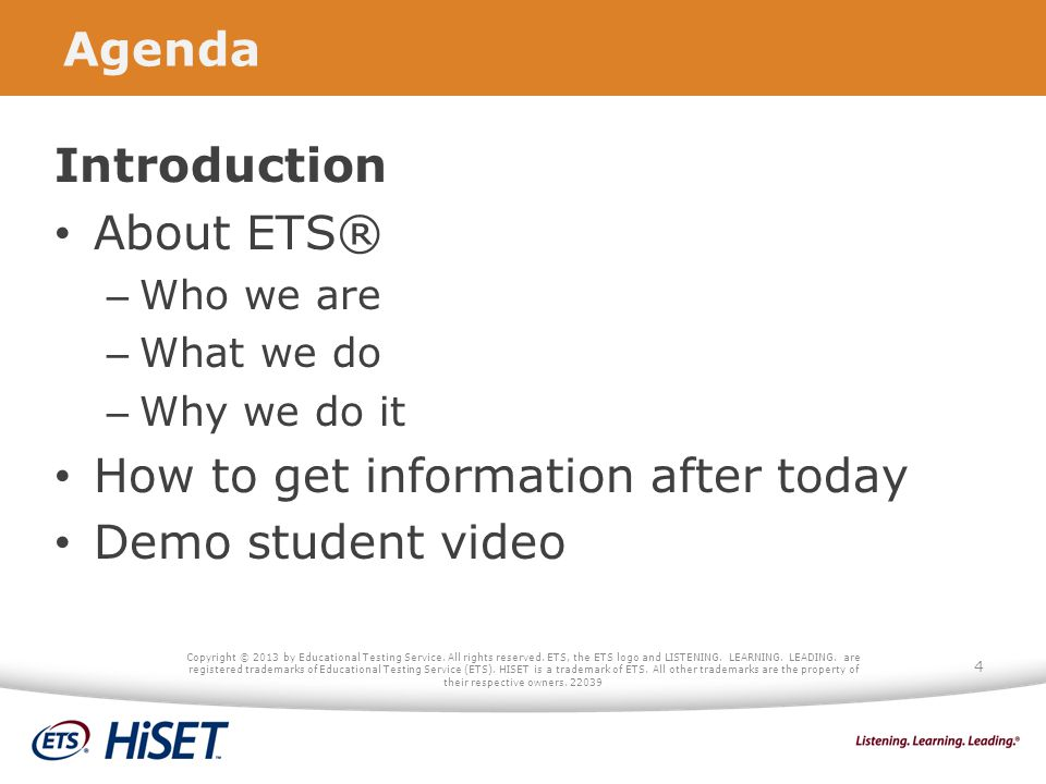 Thank You For additional information contact: Amy Riker National Director HiSET Program ariker@ets.org Michelle Carson Adult Education Trainer HiSET Program mcarson@ets.org mcarson@ets.org General information: www.hiset.ets.org Copyright © 2013 by Educational Testing Service.