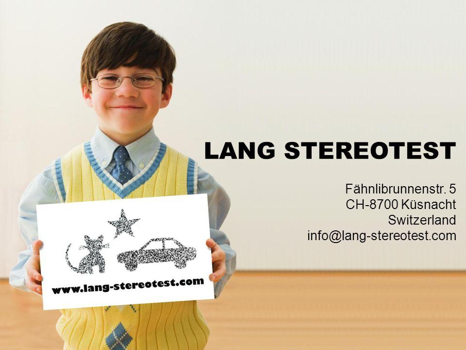LANG STEREOTEST Fähnlibrunnenstr. 5 CH-8700 Küsnacht Switzerland info@lang-stereotest.com