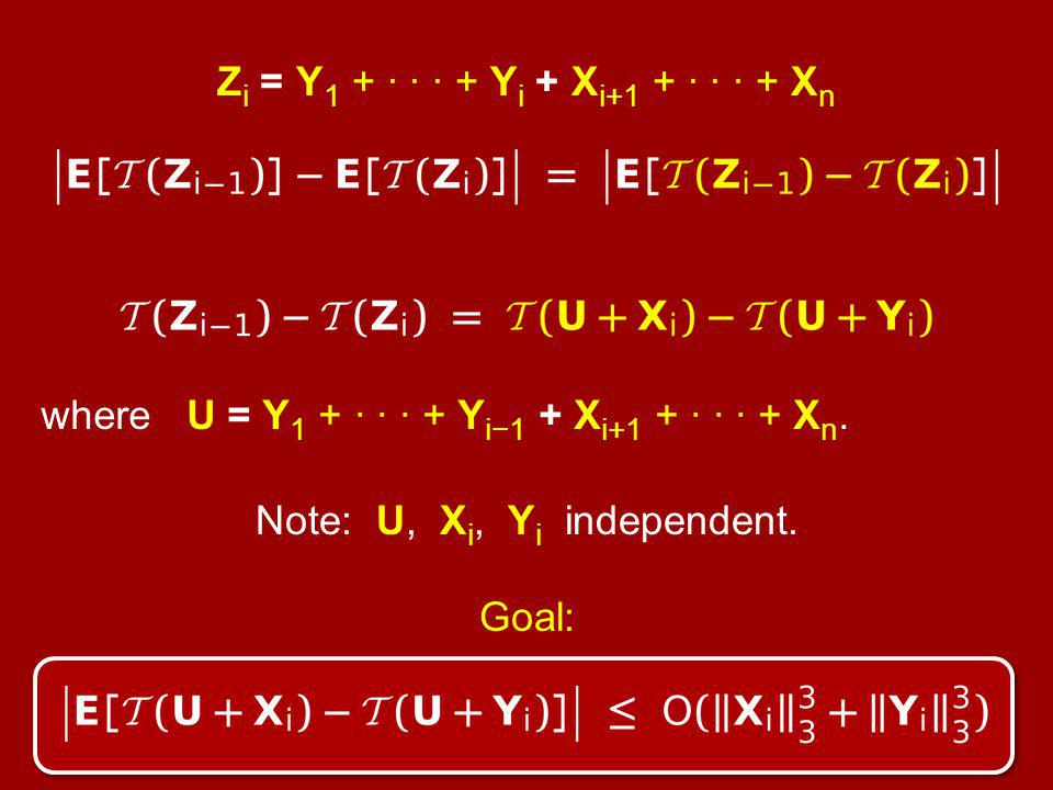 where U = Y 1 + · · · + Y i1 + X i+1 + · · · + X n. Note: U, X i, Y i independent. Goal: U T