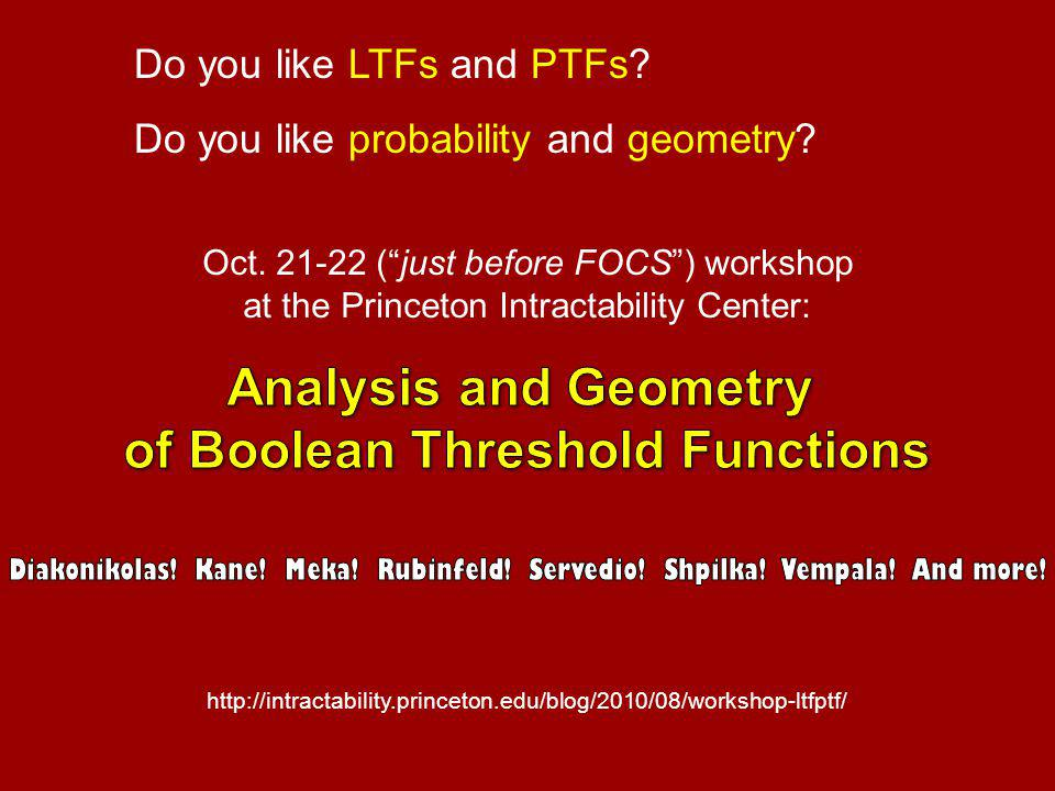 Do you like LTFs and PTFs? Do you like probability and geometry?