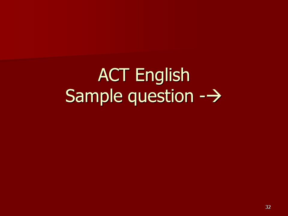 32 ACT English Sample question - ACT English Sample question -