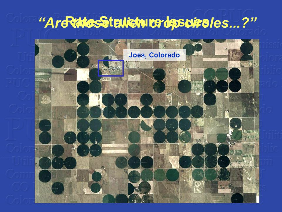Are those alien crop circles... Joes, Colorado Rate Structure Issues