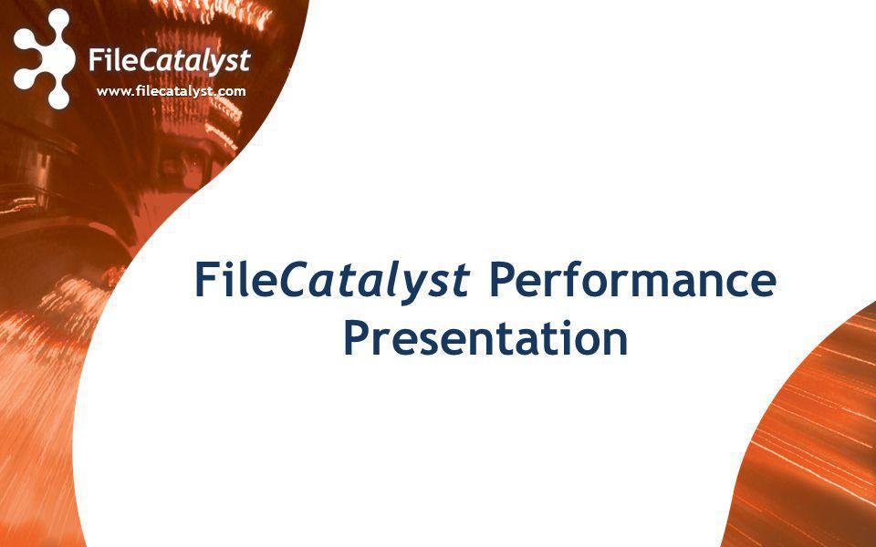 FileCatalyst Performance Presentation