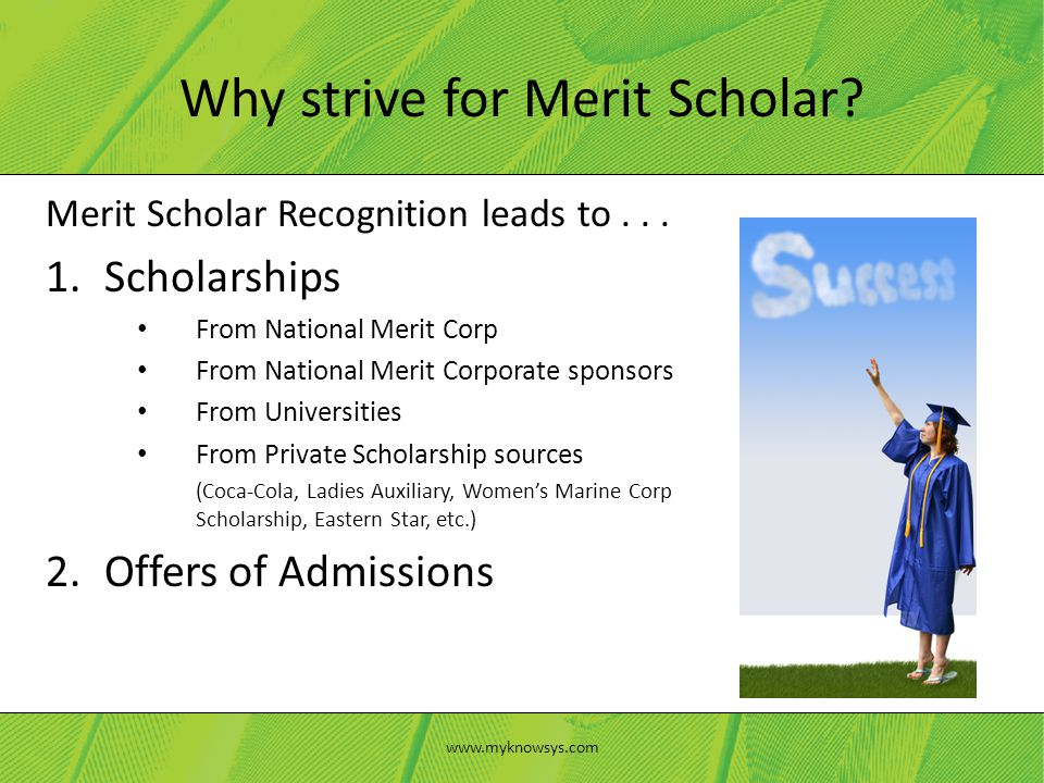 Merit Scholar Recognition leads to...