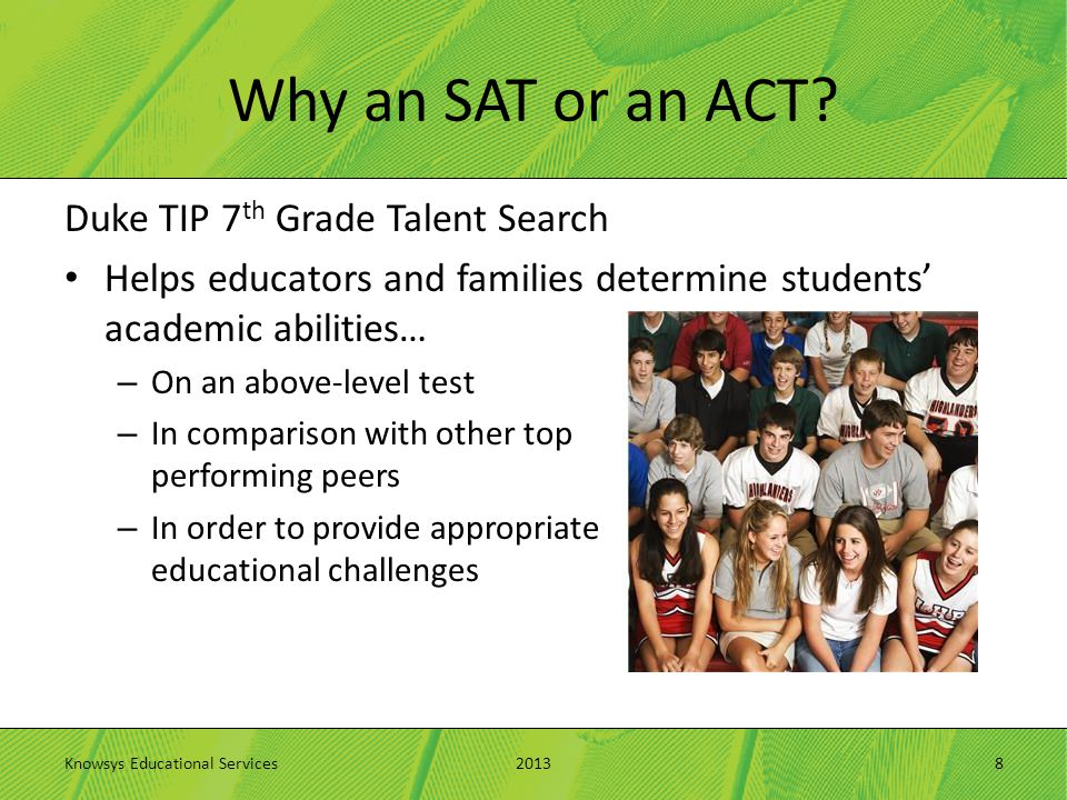 Why an SAT or an ACT.