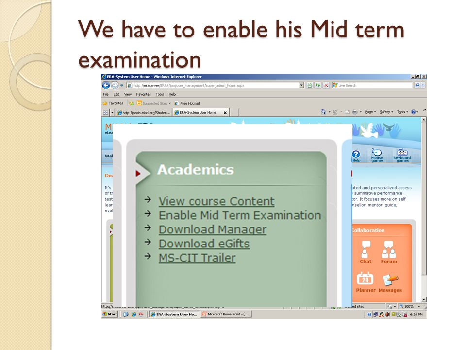 We have to enable his Mid term examination