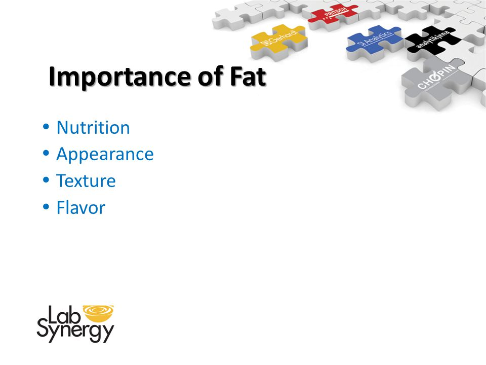 Importance of Fat Importance of Fat Nutrition Appearance Texture Flavor