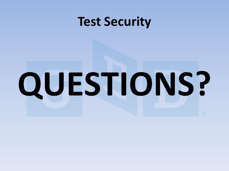 QUESTIONS? Test Security