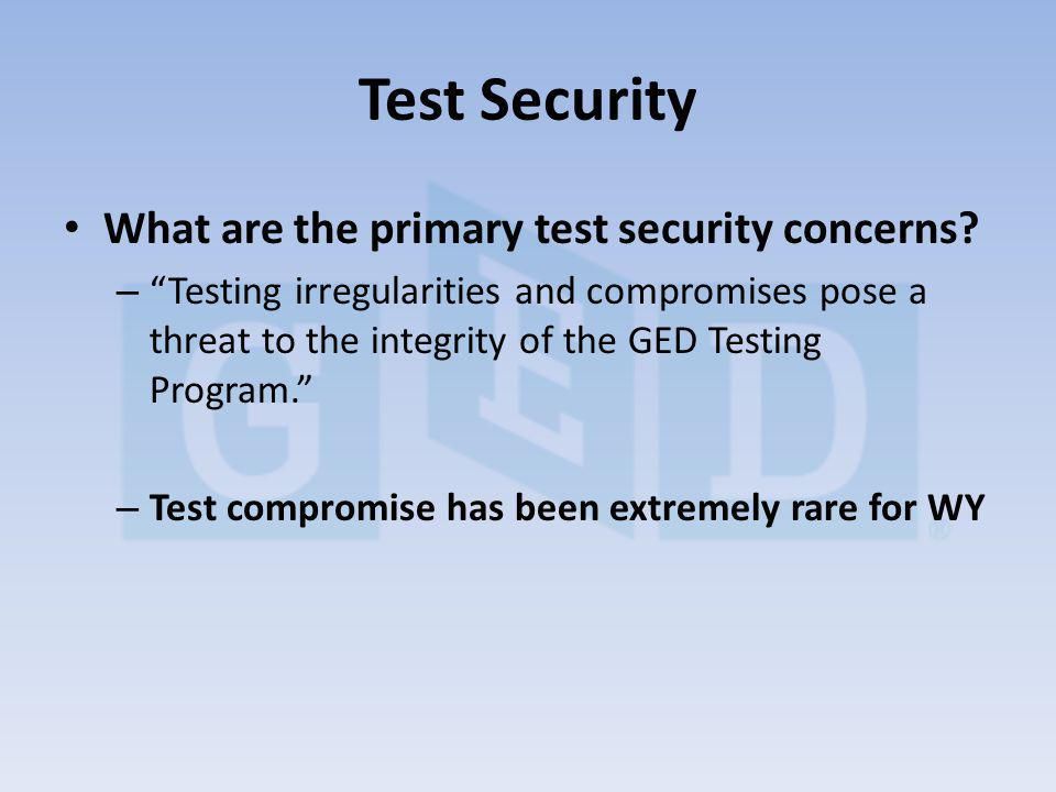 What are the primary test security concerns.