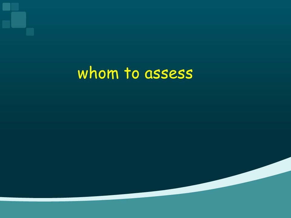 whom to assess