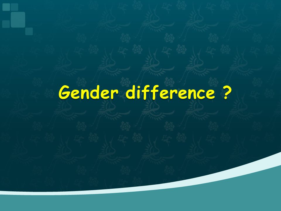 Gender difference ?