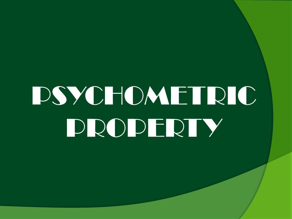 PSYCHOMETRIC PROPERTY