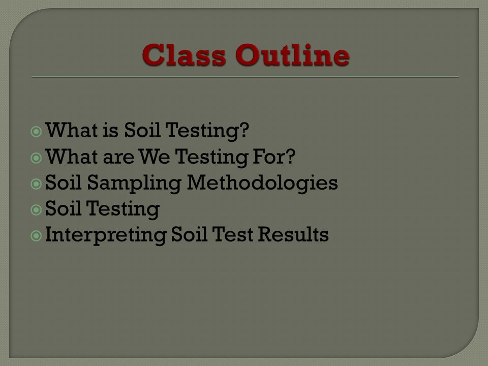 What is Soil Testing. What are We Testing For.