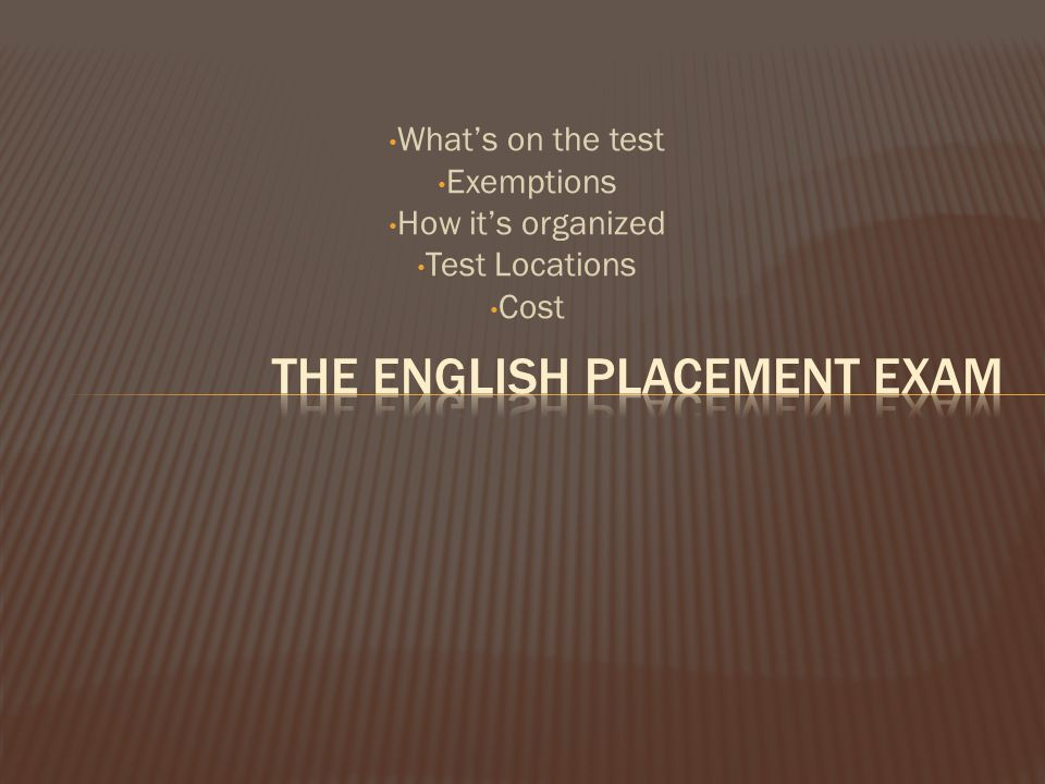 Whats on the test Exemptions How its organized Test Locations Cost