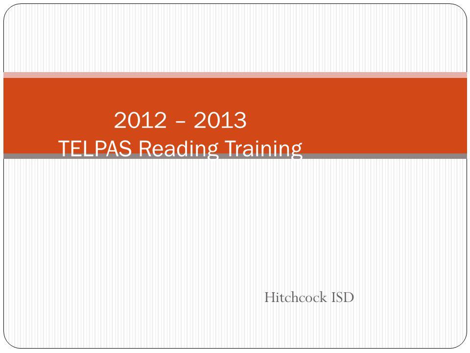 Hitchcock ISD 2012 – 2013 TELPAS Reading Training