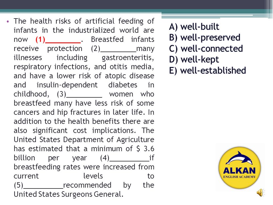 The health risks of artificial feeding of infants in the industrialized world are now (1)________. Breastfed infants receive protection (2)_________ma