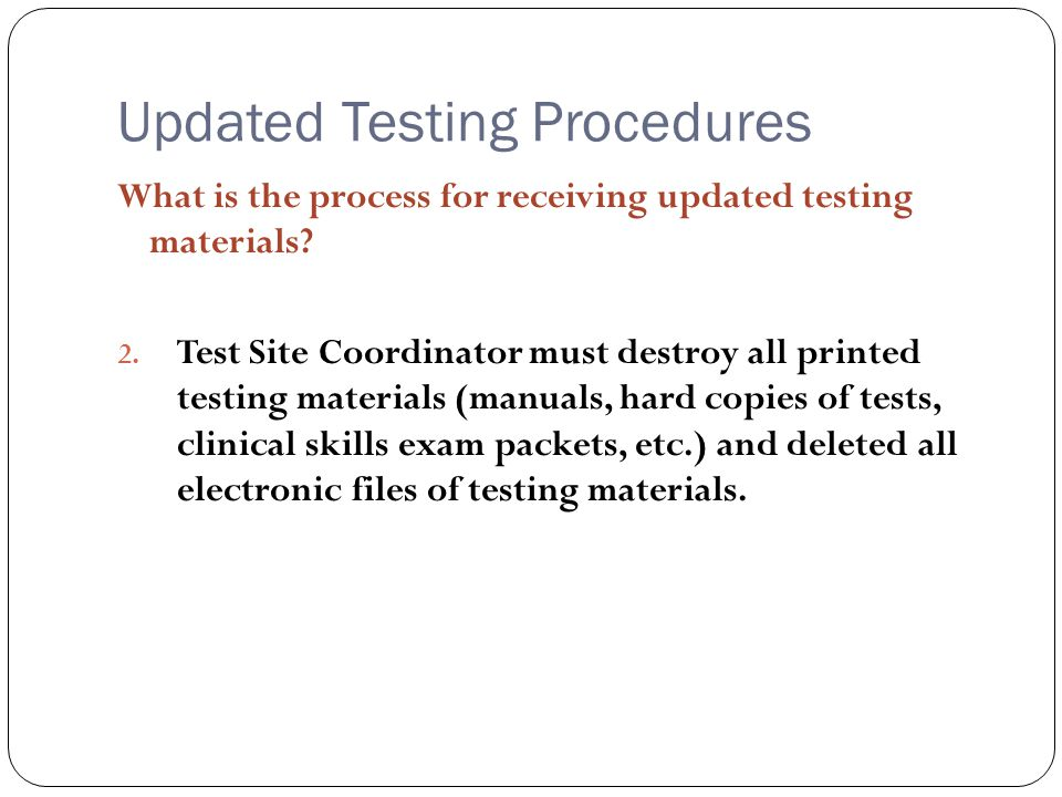 Updated Testing Procedures What is the process for receiving updated testing materials.