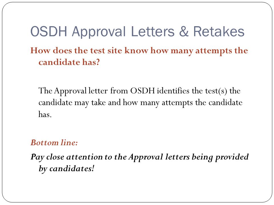 OSDH Approval Letters & Retakes How does the test site know how many attempts the candidate has.
