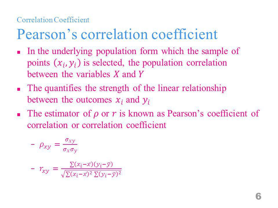Correlation Coefficient Pearsons correlation coefficient 6