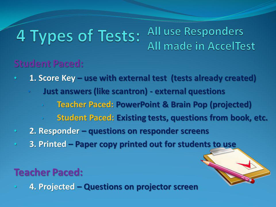 Student Paced: 1. Score Key – use with external test (tests already created) 1.