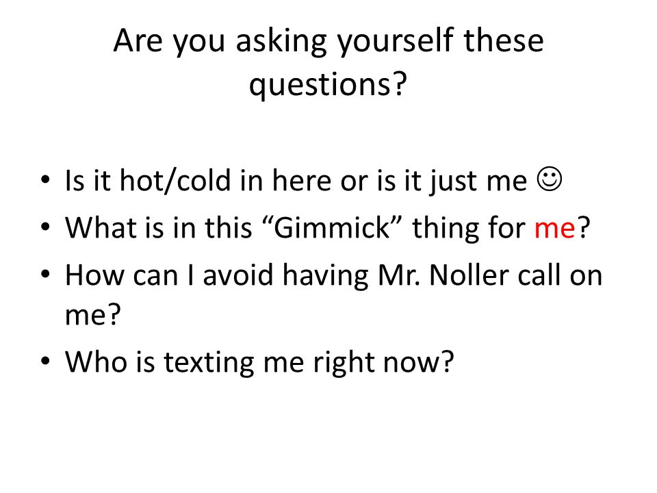 Are you asking yourself these questions.