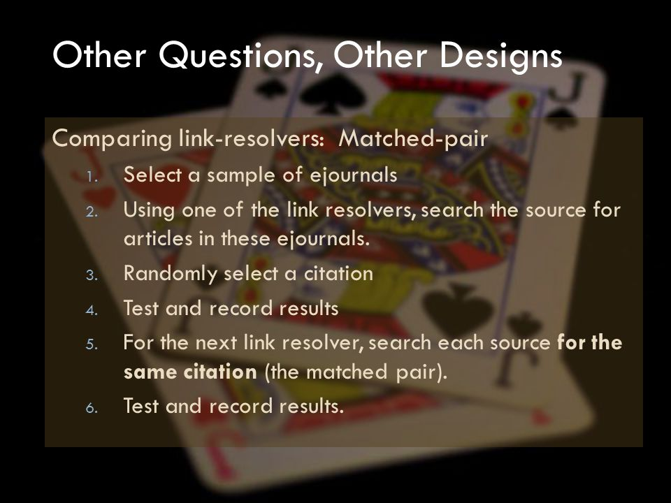 Other Questions, Other Designs Comparing link-resolvers: Matched-pair 1.