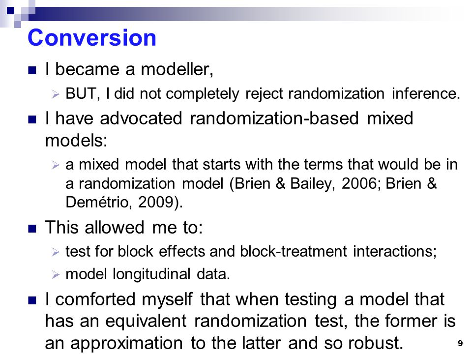 Conversion I became a modeller, BUT, I did not completely reject randomization inference.