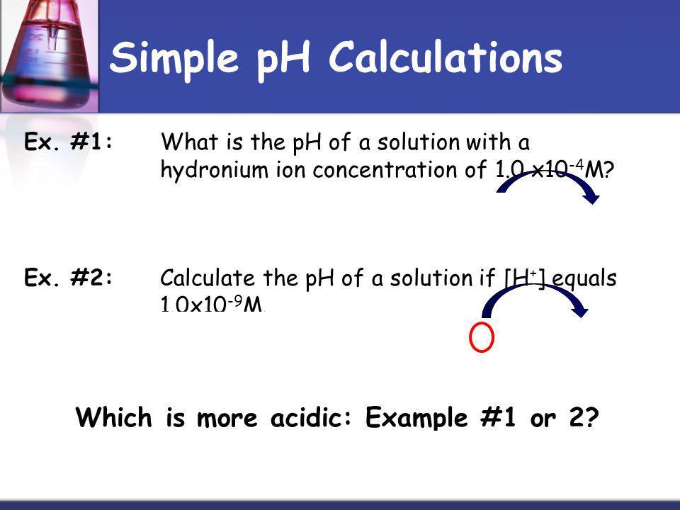 Simple pH Calculations Ex.