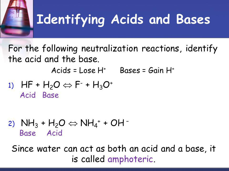 Identifying Acids and Bases For the following neutralization reactions, identify the acid and the base.