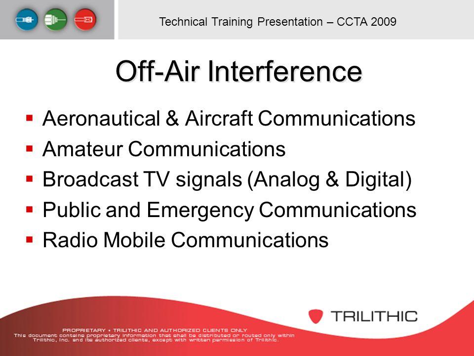 Technical Training Presentation – CCTA 2009 Off-Air Interference Aeronautical & Aircraft Communications Amateur Communications Broadcast TV signals (A