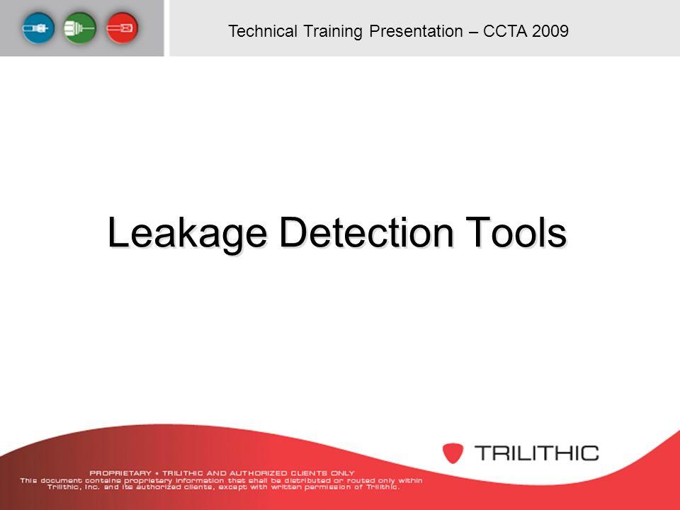 Technical Training Presentation – CCTA 2009 Leakage Detection Tools