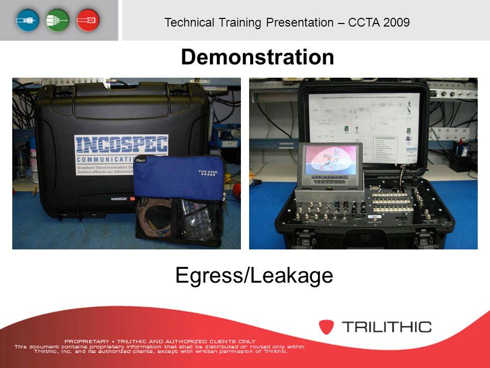 Technical Training Presentation – CCTA 2009 Demonstration Egress/Leakage